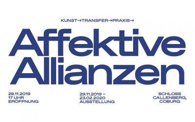 """Gruppenausstellung """"Affektive Allianzen"""" auf Schloss Callenberg 29.11.2019 – 23.02.2020"""